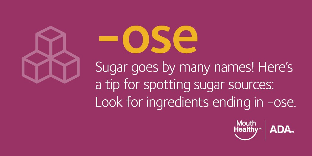 ADA's - Sugar goes by many names!  Here's a tip for spotting sugar sources:  Look for ingredients ending in -ose